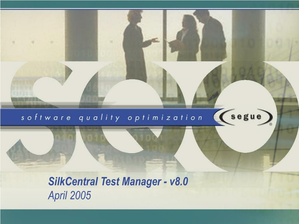 silkcentral test manager v8 0 april 2005 l.