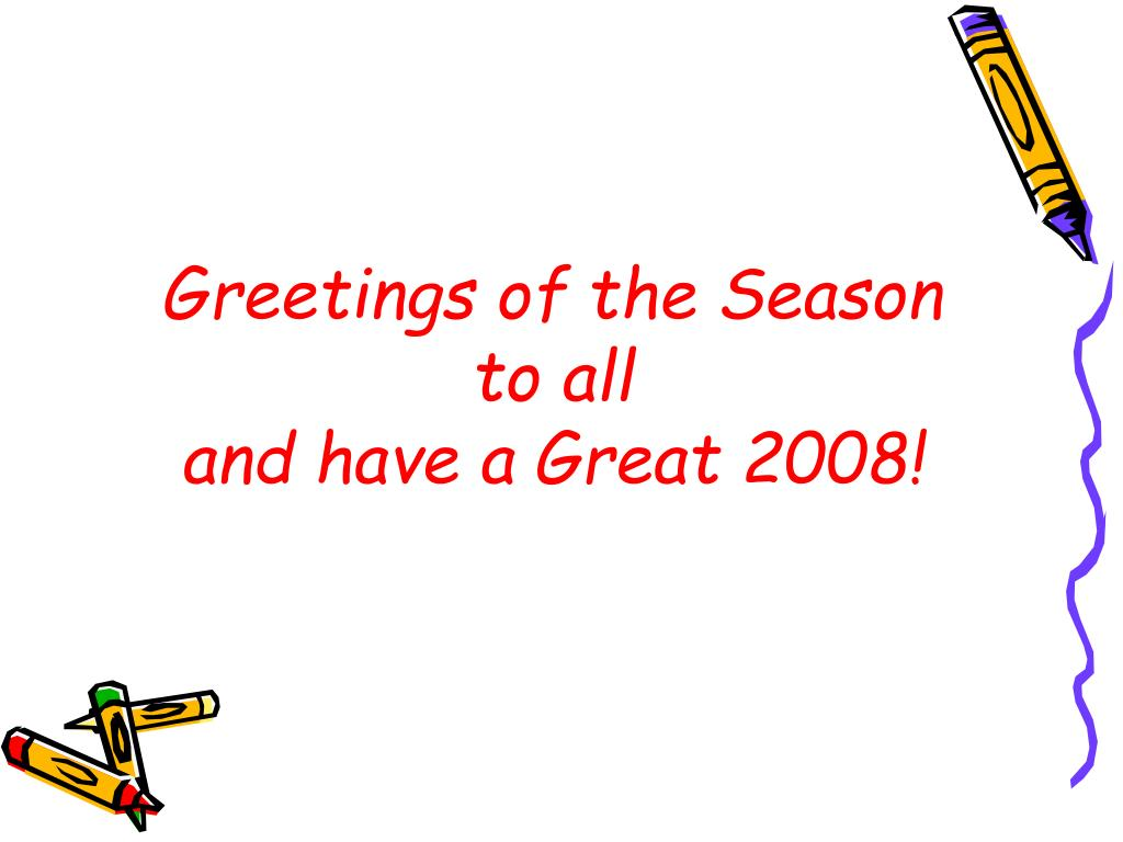 Greetings of the Season to all