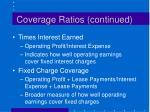 coverage ratios continued