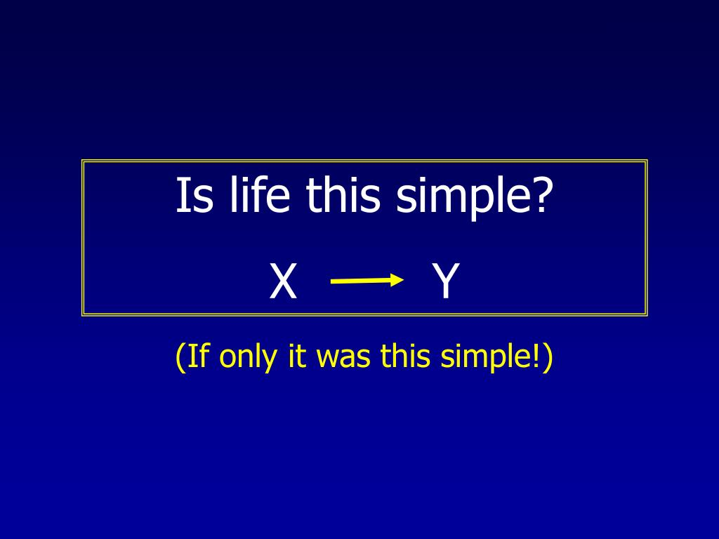 Is life this simple?