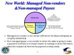 new world managed non vendors non managed payees
