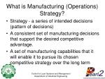 what is manufacturing operations strategy