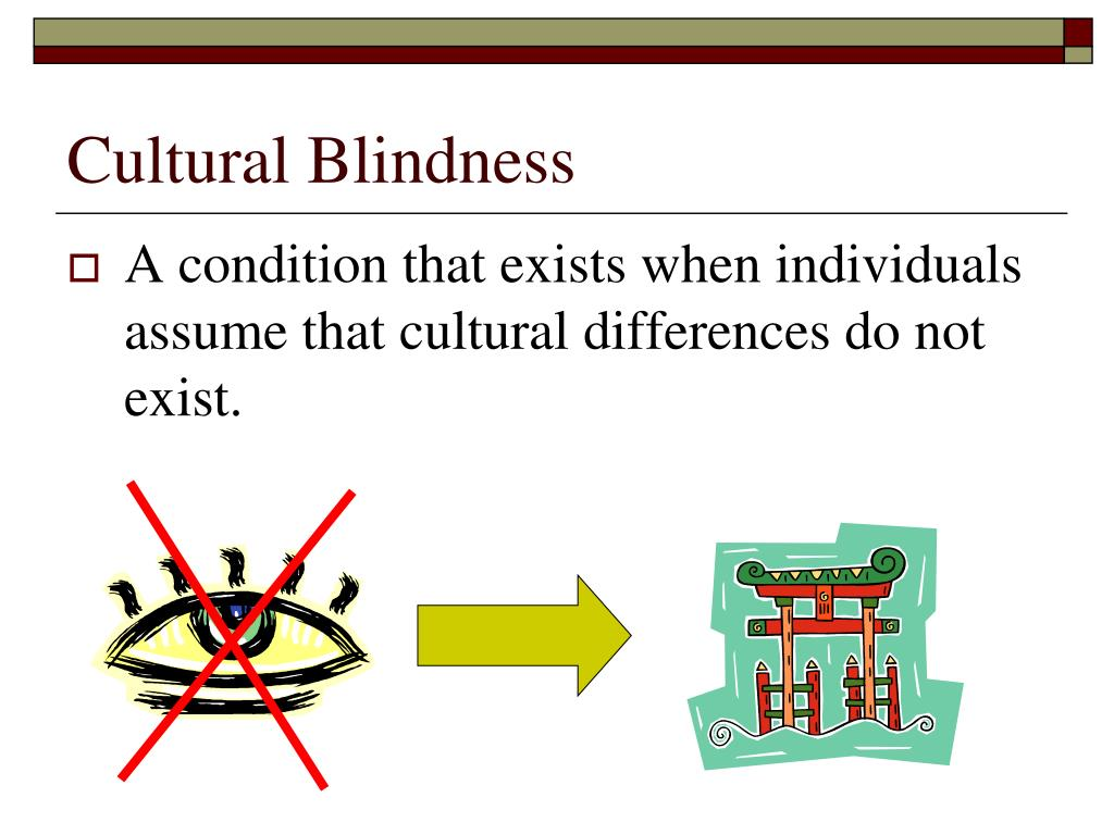 Cultural Blindness