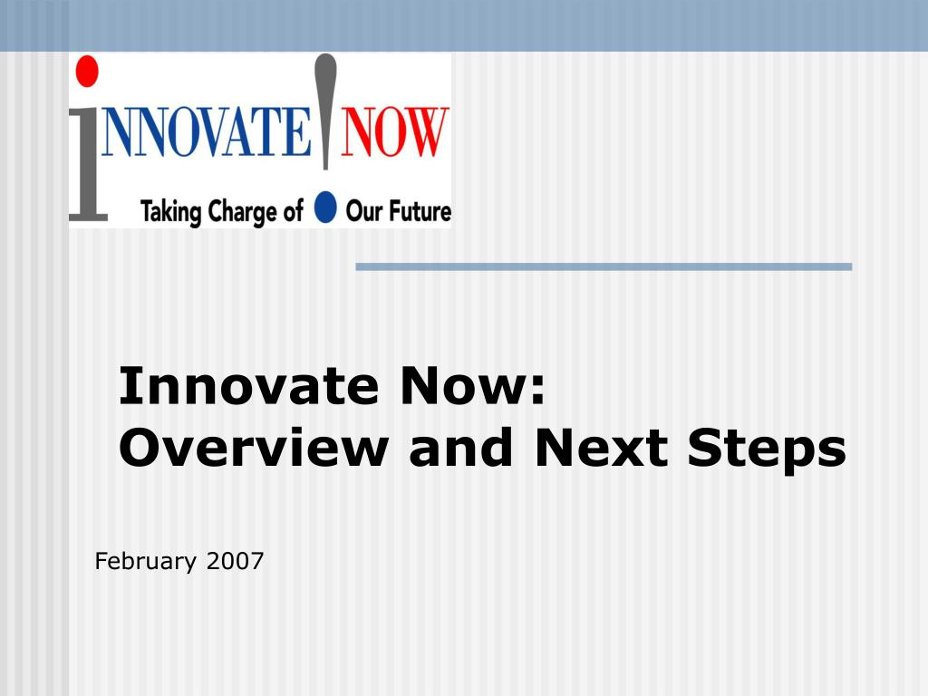 innovate now overview and next steps l.
