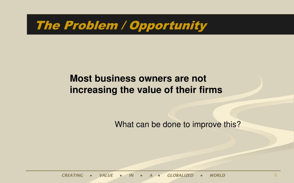 The Problem / Opportunity