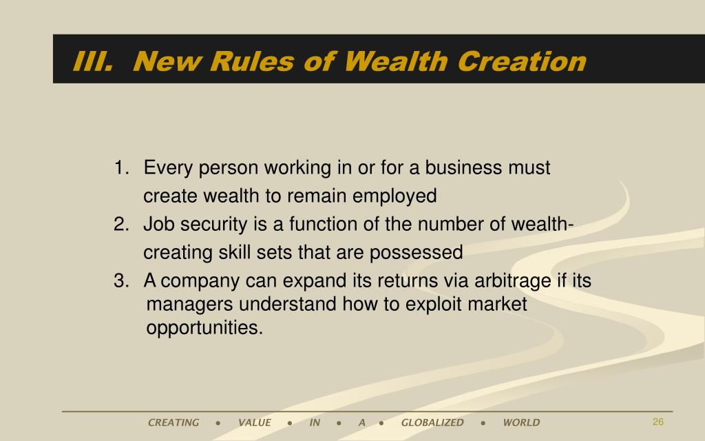 III.  New Rules of Wealth Creation