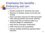 emphasize the benefits embracing esd can