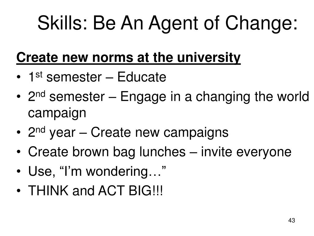 Skills: Be An Agent of Change: