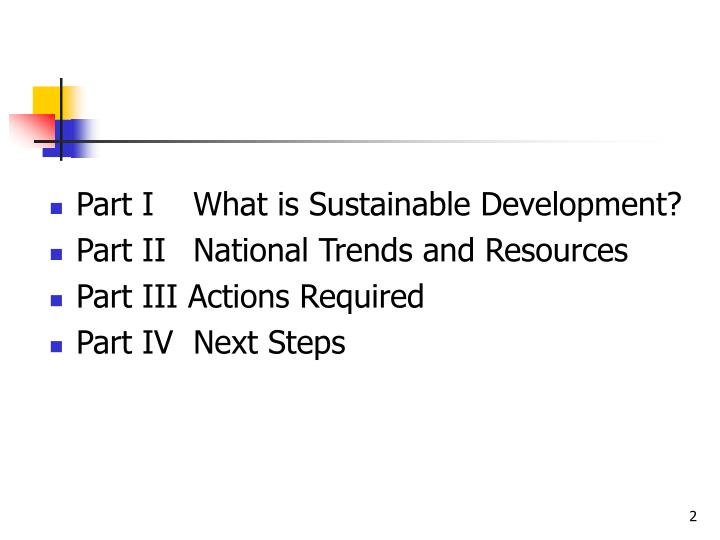 Part I	What is Sustainable Development?