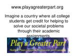 www playagreaterpart org