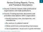 review existing reports forms and procedure descriptions