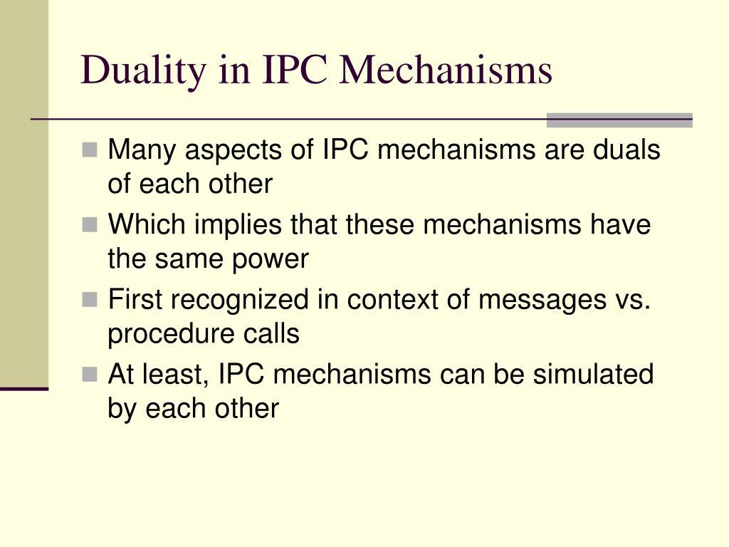 Duality in IPC Mechanisms