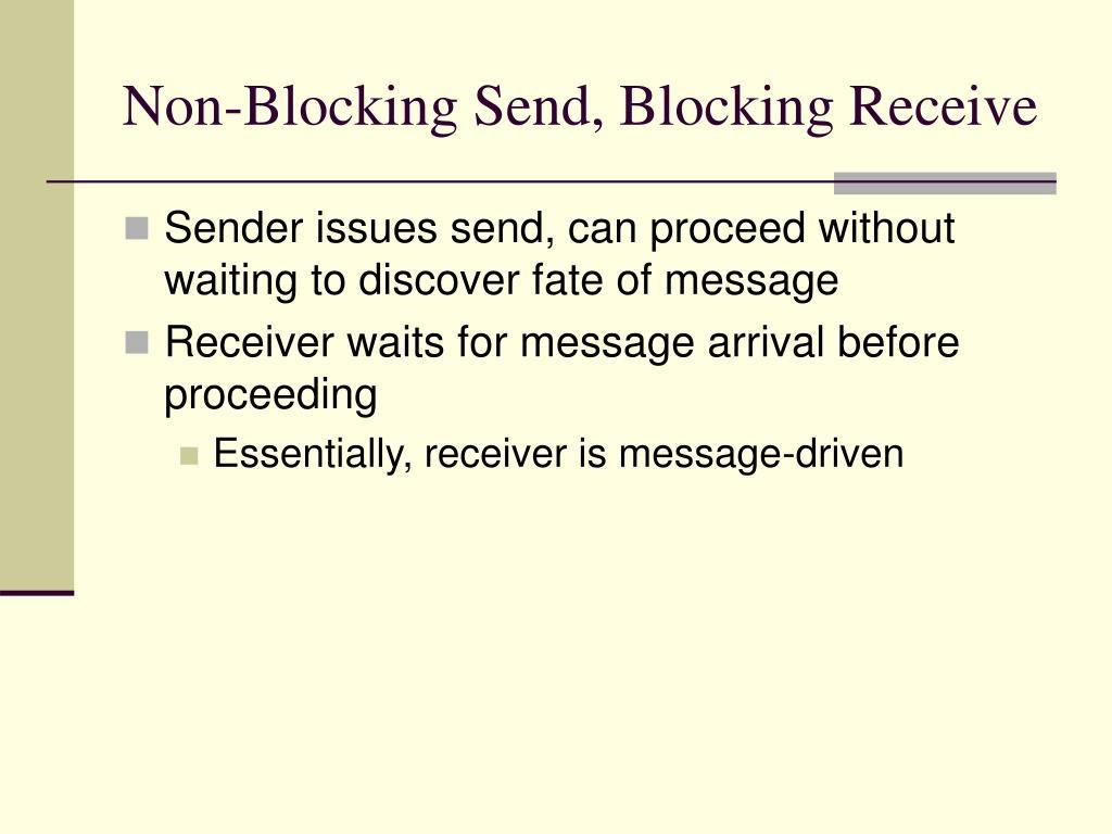 Non-Blocking Send, Blocking Receive