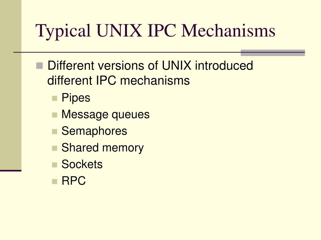 Typical UNIX IPC Mechanisms