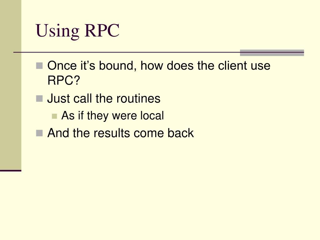Using RPC