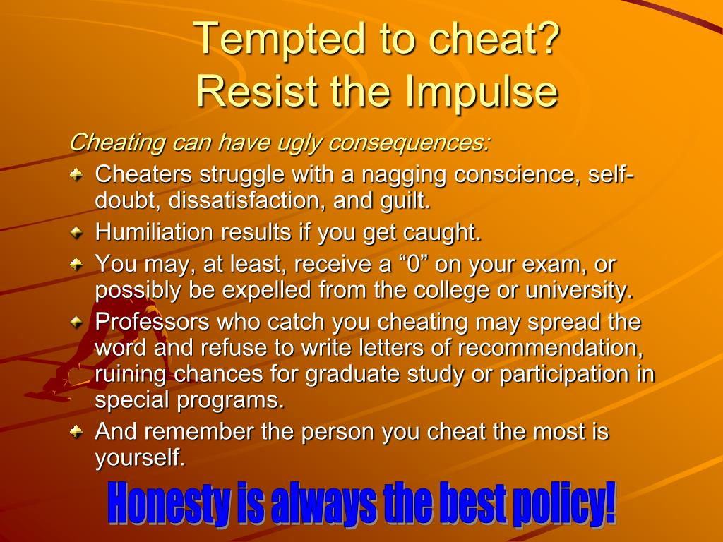Tempted to cheat?