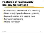 features of community biology collections
