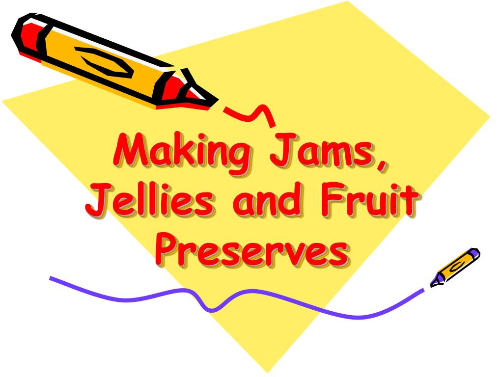 making jams jellies and fruit preserves l.