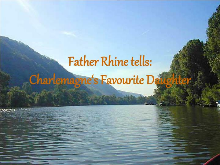 father rhine tells charlemagne s favourite daughter n.