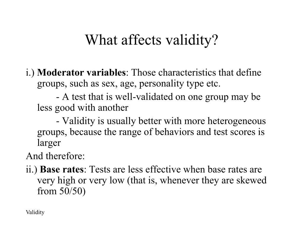What affects validity?