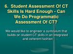 6 student assessment of ct skills is hard enough can we do programmatic assessment of ct