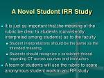 a novel student irr study