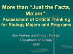 more than just the facts ma am assessment of critical thinking for biology majors and programs