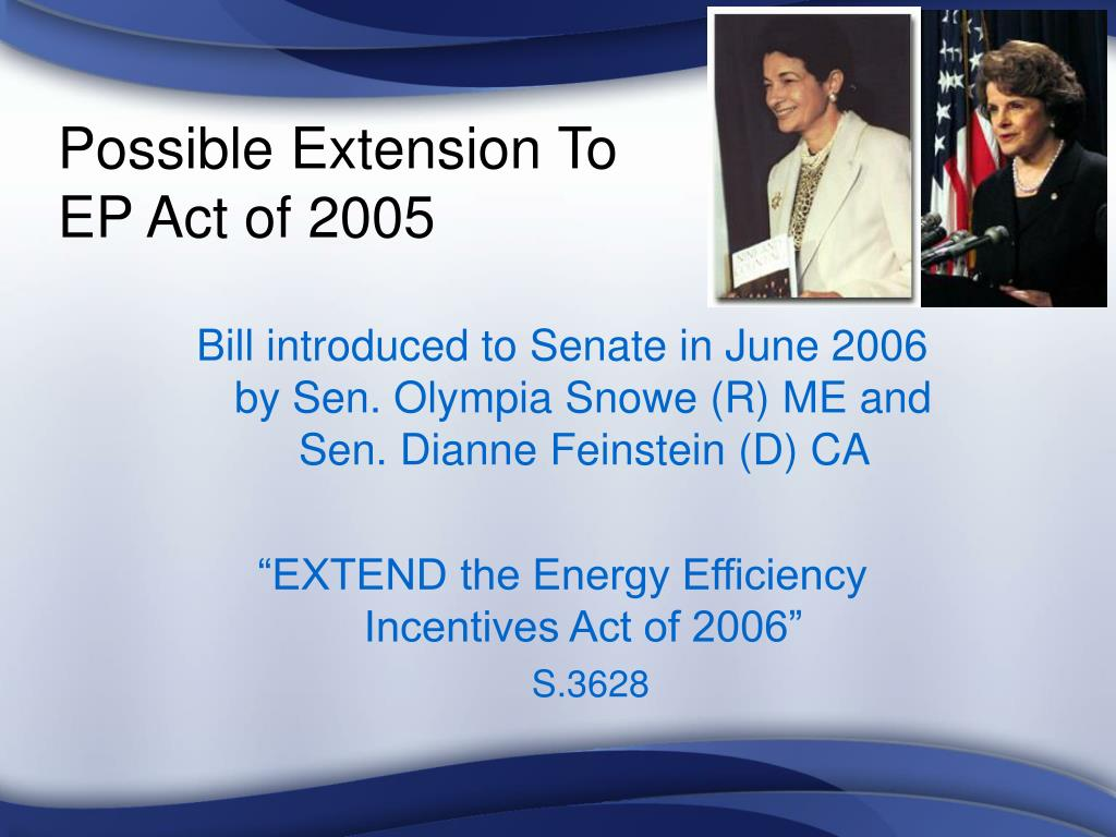 Possible Extension To                                                 EP Act of 2005