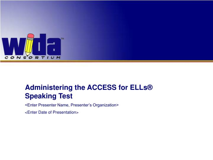administering the access for ells speaking test n.