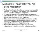medication know why you are taking medication