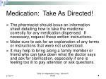 medication take as directed