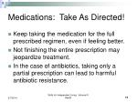 medications take as directed11