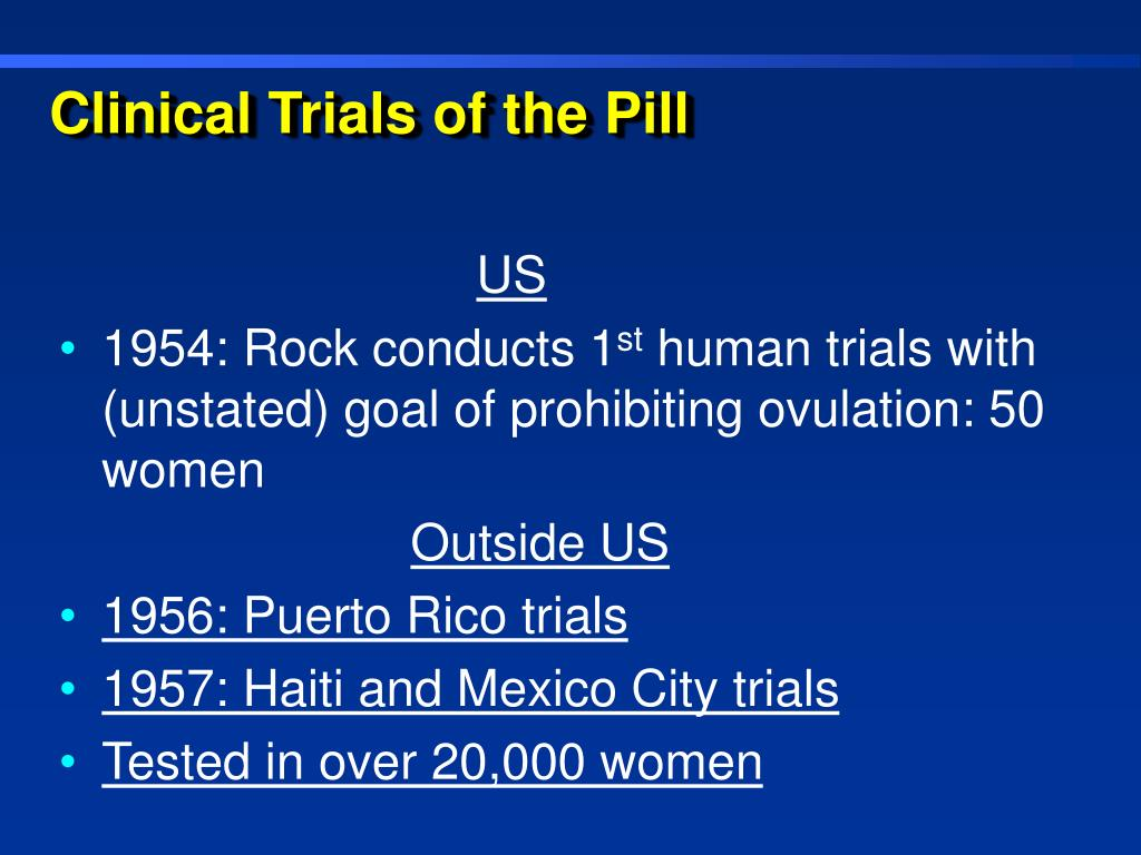 Clinical Trials of the Pill
