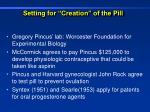 setting for creation of the pill