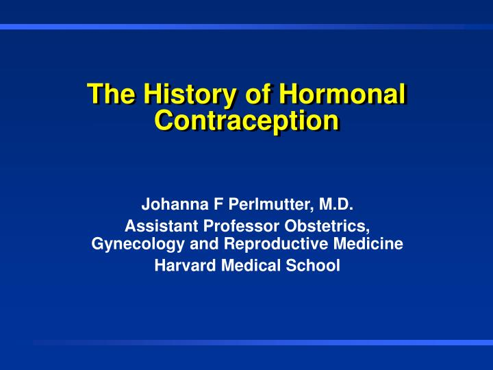 The history of hormonal contraception