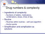 drug numbers complexity