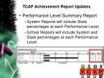 tcap achievement report updates