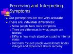 perceiving and interpreting symptoms