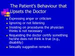 the patient s behaviour that upsets the doctor
