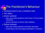the practitioner s behaviour