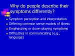 why do people describe their symptoms differently