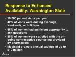 response to enhanced availability washington state