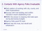 2 contacts with agency folks invaluable