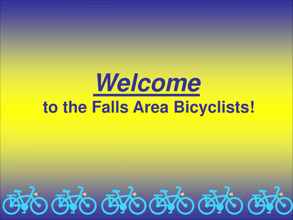 welcome to the falls area bicyclists l.