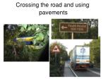 crossing the road and using pavements