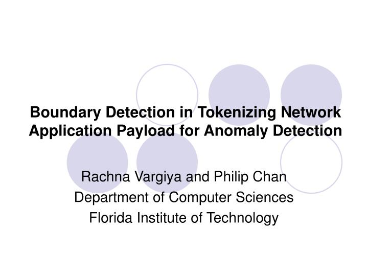 boundary detection in tokenizing network application payload for anomaly detection n.