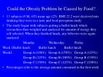could the obesity problem be caused by food