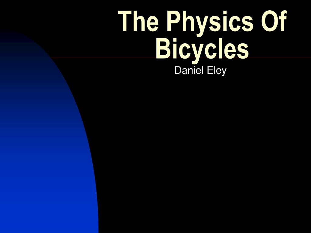 the physics of bicycles l.