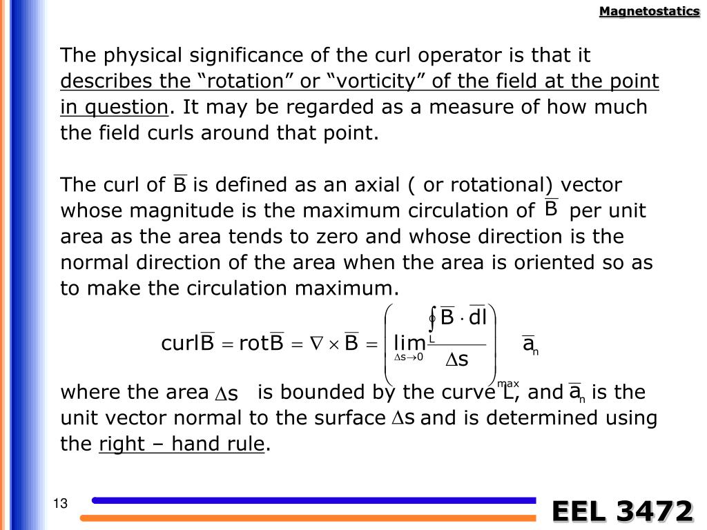 The physical significance of the curl operator is that it