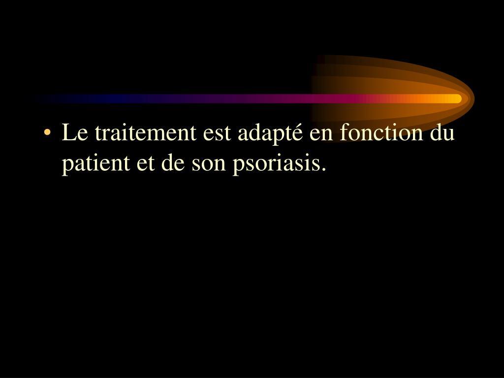 Le traitement est adapté en fonction du patient et de son psoriasis.